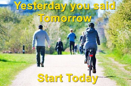 """people walking and cycling and the phrase """"Yesterday you said tomorrow. Start today"""""""